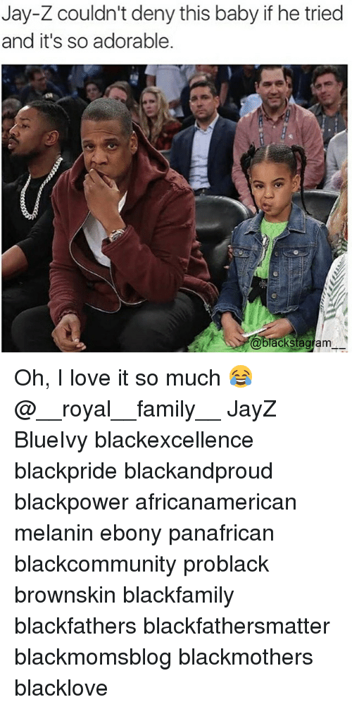 Family, Jay, and Jay Z: Jay-Z couldn't deny this baby if he tried  and it's so adorable.  @blackstag  lackstagram Oh, I love it so much 😂 @__royal__family__ JayZ BlueIvy blackexcellence blackpride blackandproud blackpower africanamerican melanin ebony panafrican blackcommunity problack brownskin blackfamily blackfathers blackfathersmatter blackmomsblog blackmothers blacklove