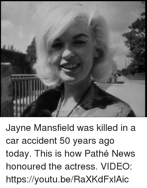 Cars, Memes, And News: Jayne Mansfield Was Killed In A Car Accident 50