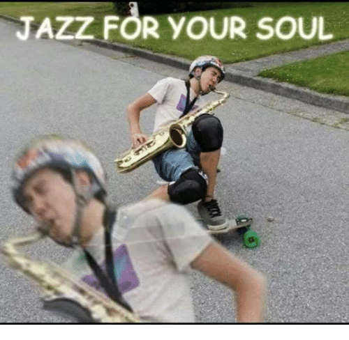 Dank Memes, Jazz, and Yours: JAzz FOR YOUR SOUL