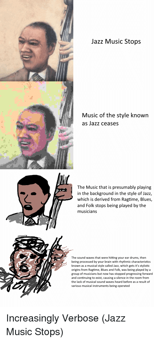 Jazz Music Stops Music of the Style Known as Jazz Ceases ...