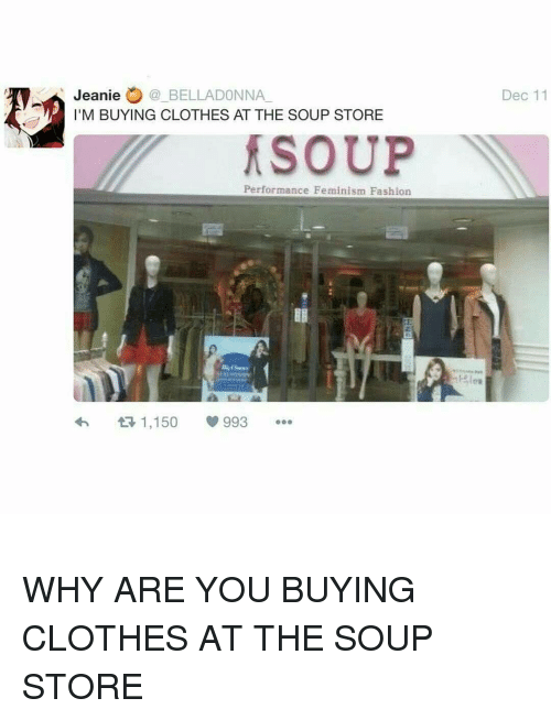 Buying clothes at the soup store