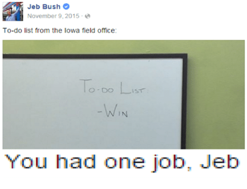 jeb bush november 9 2015 to do list from the iowa field office you