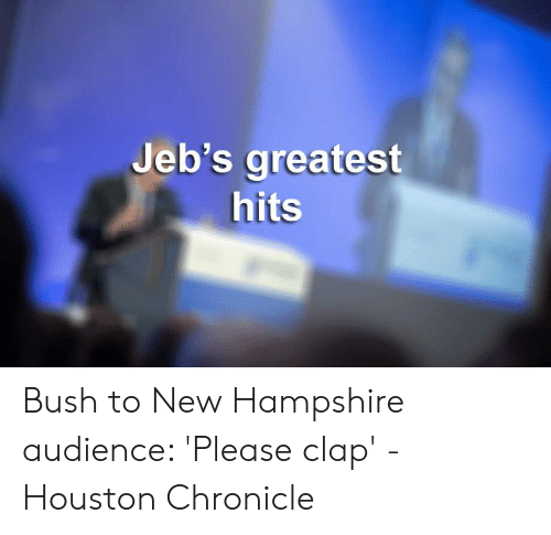 Jeb's Greatest Hits Bush to New Hampshire Audience 'Please Clap