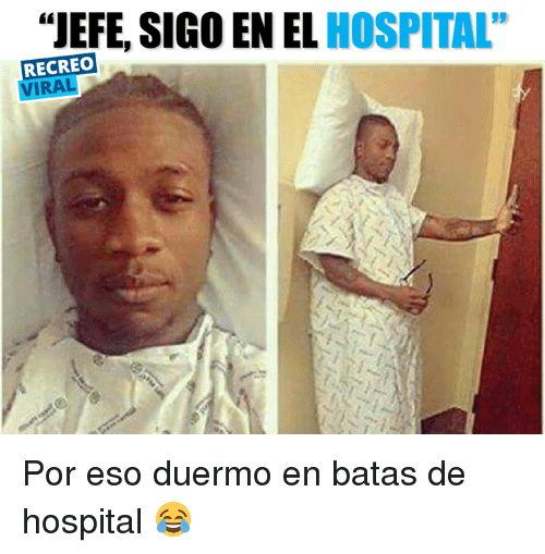"Hospital, Eso, and Els: ""JEFE, SIGO EN EL HOSPITAL  RECREO  VIRAL Por eso duermo en batas de hospital 😂"