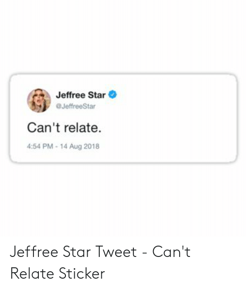Jeffree Star Can't Relate 54 PM-14 Aug 2018 Jeffree Star