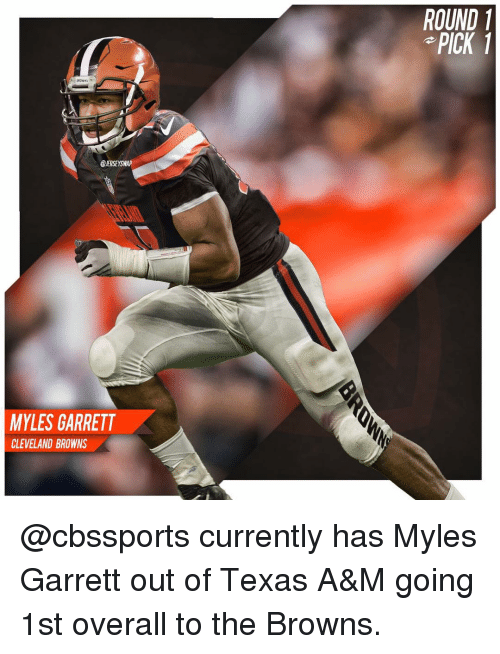 Wap Myles Garrett Cleveland Browns Round 1 Pick Currently Has Myles Garrett Out Of Texas A M Going 1st Overall To The Browns Cleveland Browns Meme On Me Me