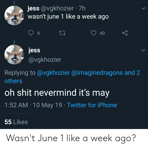 Jess 7h Wasn't June 1 Like a Week Ago 40 4 Jess Replying to and 2