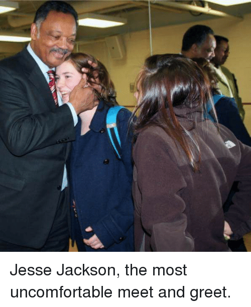 Jesse jackson the most uncomfortable meet and greet funny meme on funny jesse jackson and greetings jesse jackson the most uncomfortable meet and m4hsunfo