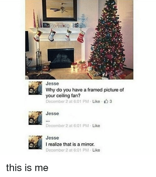 Memes December 2 And Jesse Why Do You Have A Framed Picture