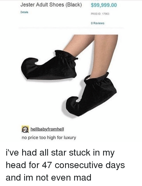 All Star, Head, and Memes: Jester Adult Shoes (Black) $99,999.00  Details  PROD D: 17963  Reviews  hellbabyfromhell  no price too high for luxury i've had all star stuck in my head for 47 consecutive days and im not even mad