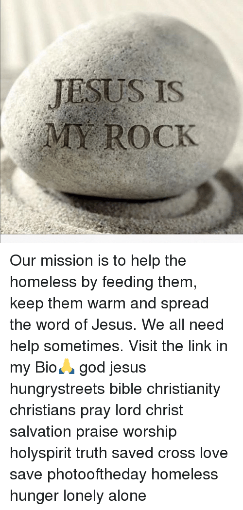 JESUS IS MY ROCK Our Mission Is to Help the Homeless by Feeding Them