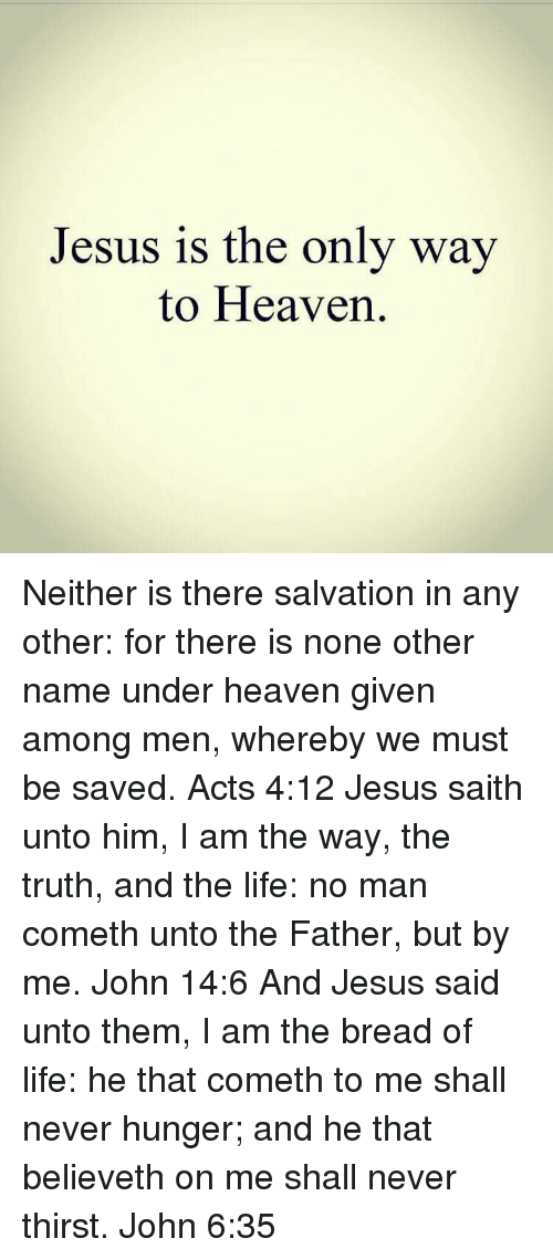 jesus is the only way to heaven neither is there 10549919 search god amongst men memes on me me