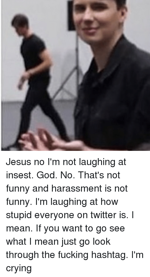 Memes  F0 9f A4 96 And Hashtag Jesus No Im Not Laughing At Insest