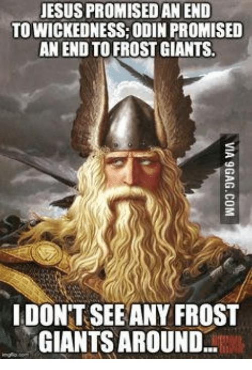 Jesus Promised An End Towickedness Odin Promised An End To Frost