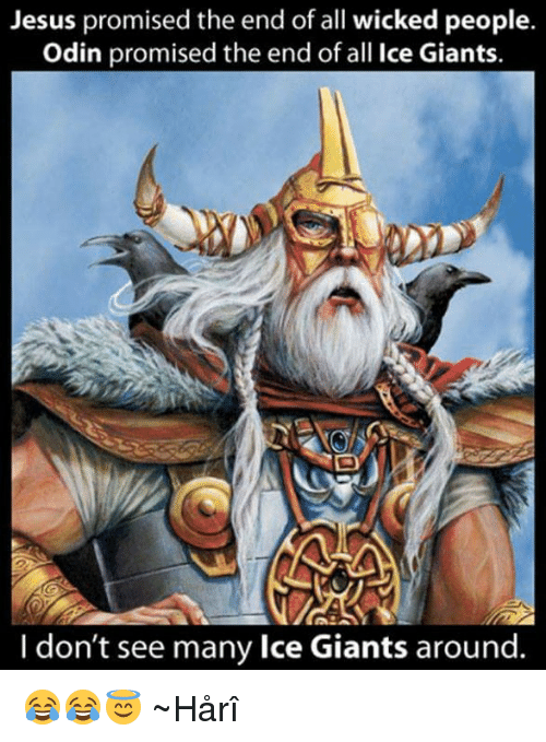 jesus promised the end of all wicked people odin promised 6652305 ✅ 25 best memes about odin odin memes,Odin Meme