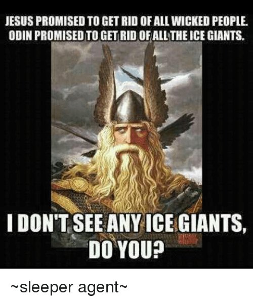 Jesus Promised To Get Rid Of All Wicked People Odin Promised To Get