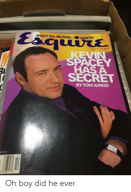 Jesus? Yes My Child Page 92 MAN AT MIS BEST KEVIN SPACEY ...