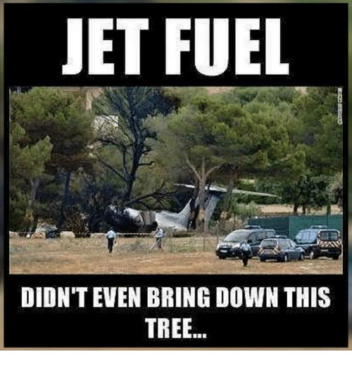 jet fuel diont even bring down this tree 6687764 ✅ 25 best memes about jet fuel jet fuel memes,Bring Down Meme