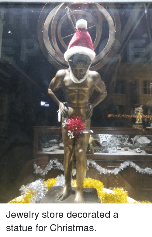 Christmas, Funny, and Jewelry: Jewelry store decorated a statue for Christmas.