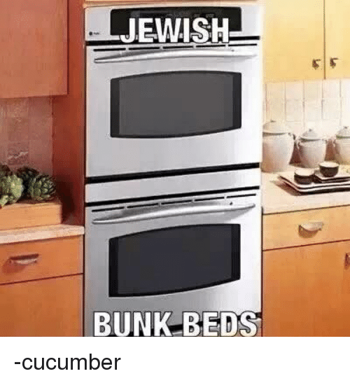 JEWISH BUNK BEDS Cucumber