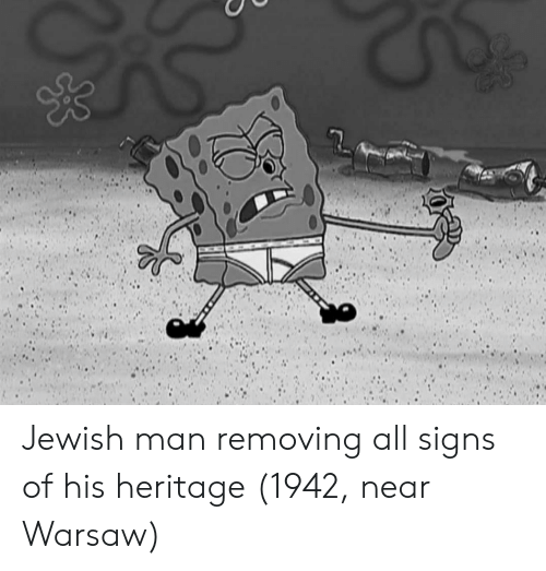 Jewish, Signs, and Man: Jewish man removing all signs of his heritage (1942, near Warsaw)