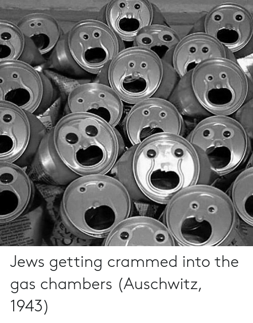Auschwitz, Jews, and Gas: Jews getting crammed into the gas chambers (Auschwitz, 1943)