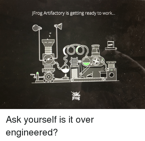 Work, Programmer Humor, and Ask: JFrog Artifactory is getting ready to work...  Frog