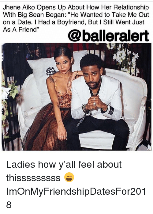 """Big Sean, Jhene Aiko, and Memes: Jhene Aiko Opens Up About How Her Relationship  With Big Sean Began: """"He Wanted to Take Me Out  on a Date. I Had a Boyfriend, But I Still Went Just  As A Friend @balleralert Ladies how y'all feel about thisssssssss 😁 ImOnMyFriendshipDatesFor2018"""