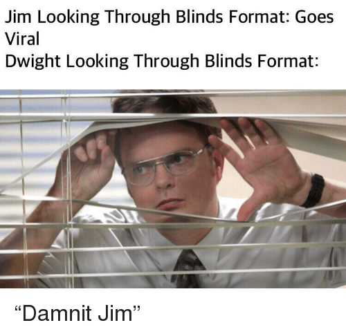 Jim Looking Through Blinds Format Goes Viral Dwight Looking Through