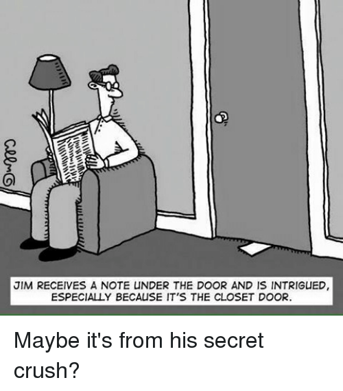 Crush Funny and The Doors JIM RECEIVES A NOTE UNDER THE DOOR AND  sc 1 st  Me.me & JIM RECEIVES a NOTE UNDER THE DOOR AND IS INTRIGUED ESPECIALLY ...