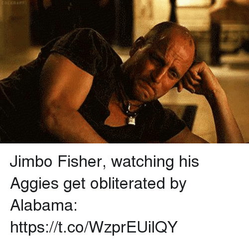 Sports, Alabama, and Aggies: Jimbo Fisher, watching his Aggies get obliterated by Alabama: https://t.co/WzprEUilQY