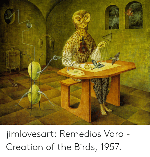 Jimlovesart Remedios Varo - Creation of the Birds 1957