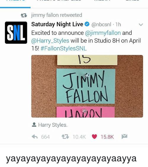 f0a01deda8ab2 jimmy fallon retweeted Saturday Night Live anbcsnl 1h SN1 Excited to  announce  jimmyfallon and  Harry Styles will be in Studio 8H on April 15!