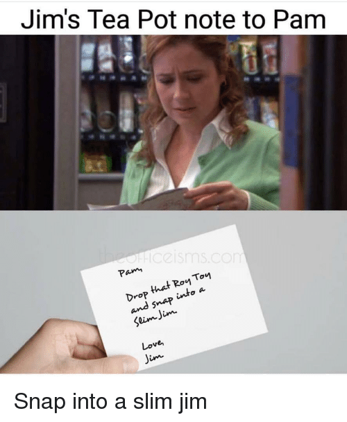Jim's Tea Pot Note to Pam Pam That Roi Nd Snat Love Jim | Love