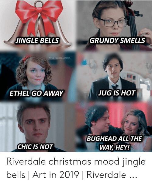 Going Away For Christmas 2019 JINGLE BELLS GRUNDY SMELLS RIVERDALESOULS ETHEL GO AWAY JUG IS HOT