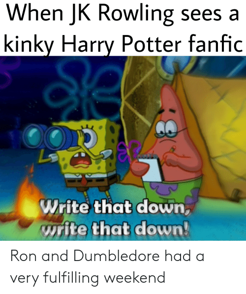 JK Rowling Sees a When Kinky Harry Potter Fanfic Write That Down