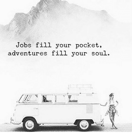 1dbb1de958d8 Jobs Fill Your Pocket Adventures Fill Your Soul