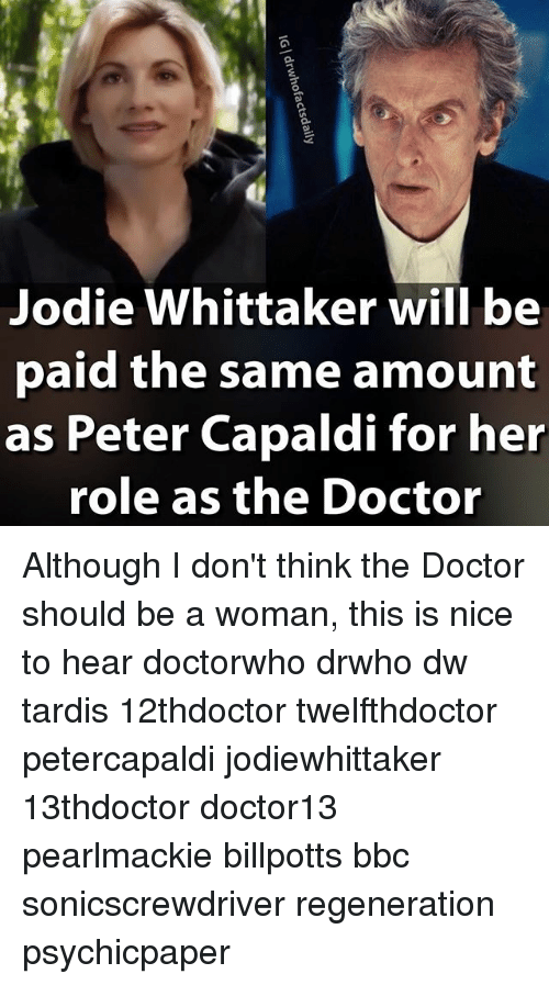 jodie whittaker will be oaid the same amount as peter 26030306 ✅ 25 best memes about the doctor the doctor memes,Female Doctor Meme