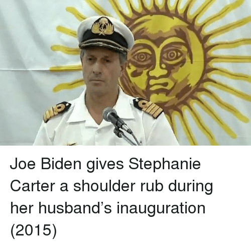 Joe Biden, Husband, and Her: Joe Biden gives Stephanie Carter a shoulder rub during her husband's inauguration (2015)