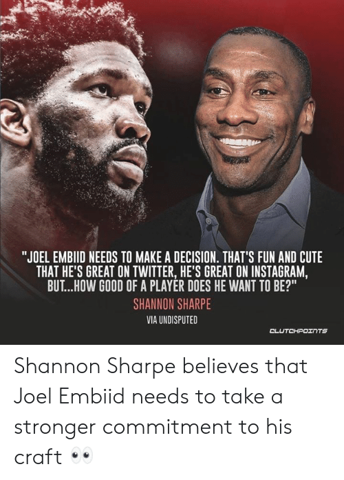 "Cute, Instagram, and Shannon Sharpe: ""JOEL EMBIID NEEDS TO MAKE A DECISION. THAT'S FUN AND CUTE  THAT HE'S GREAT ON TWITTER, HE'S GREAT ON INSTAGRAM,  BUT... HOW GOOD OF A PLAYER DOES HE WANT TO BE?""  SHANNON SHARPE  VIA UNDISPUTED Shannon Sharpe believes that Joel Embiid needs to take a stronger commitment to his craft 👀"