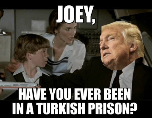 joey-have-you-ever-been-in-aturkish-pris