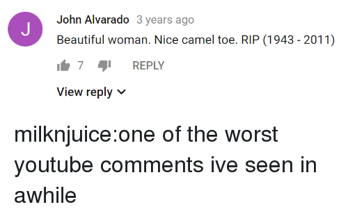 Beautiful, Camel Toe, and Target: John Alvarado 3 years ago  Beautiful woman. Nice camel toe. RIP (1943 - 2011)  7 REPLY  View reply v milknjuice:one of the worst youtube comments ive seen in awhile
