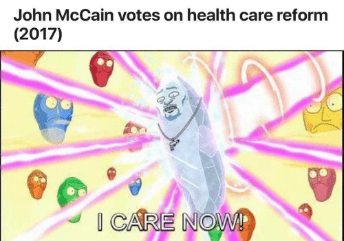 John McCain, McCain, and Health: John McCain votes on health care reform  (2017)  CARE NOWR