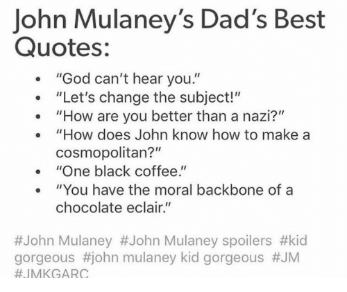 John Mulaney's Dad's Best Quotes God Can't Hear You Let's Change ... #blackCoffee