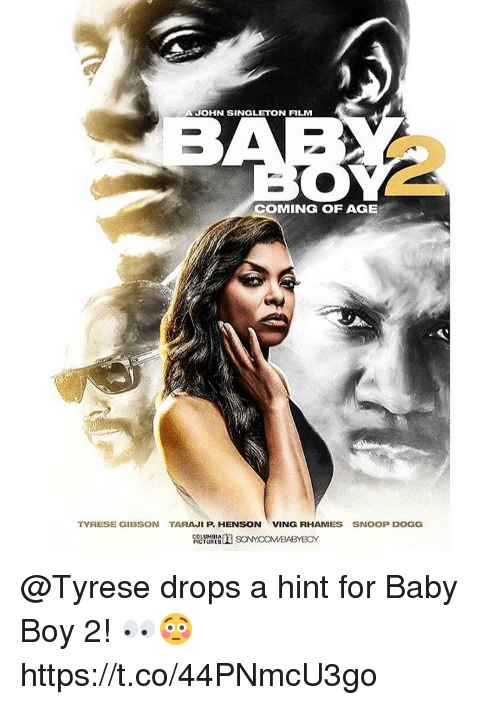 Memes, Snoop, and Snoop Dogg: JOHN SINGLETON FILM  COMING OF AGE  TYRESE GIBSON TARANI P. HENSON VING RHAM  ES SNOOP DOGG @Tyrese drops a hint for Baby Boy 2! 👀😳 https://t.co/44PNmcU3go