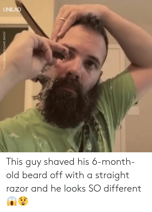 Beard, Dank, and Old: JOHN SMITH STORYFUL This guy shaved his 6-month-old beard off with a straight razor and he looks SO different 😱😲