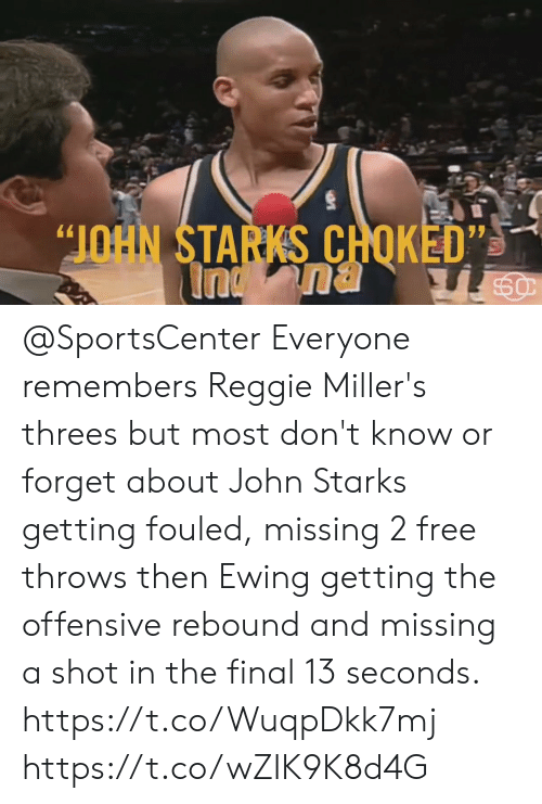 """Memes, Reggie, and SportsCenter: """"JOHN STARKS CHOKED""""  Ind @SportsCenter Everyone remembers Reggie Miller's threes but most don't know or forget about John Starks getting fouled, missing 2 free throws then Ewing getting the offensive rebound and missing a shot in the final 13 seconds. https://t.co/WuqpDkk7mj https://t.co/wZIK9K8d4G"""