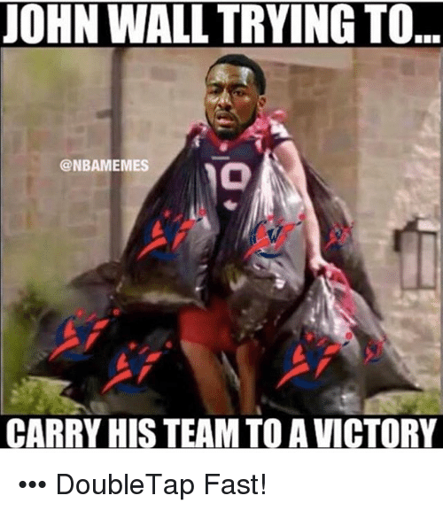 john wall trying to nbamemes carry his team to a 8889926 ✅ 25 best memes about carrying carrying memes,John Wall Bruh Meme