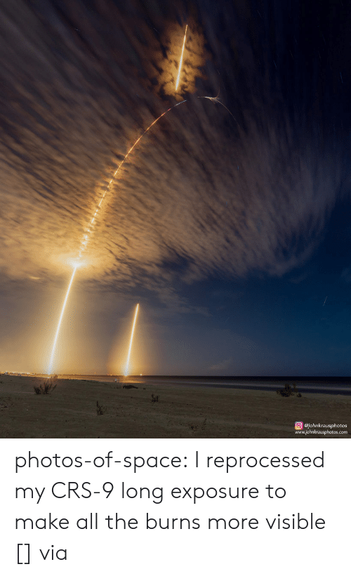 Tumblr, Blog, and Http: @johnkrausphotos  os.com photos-of-space:  I reprocessed my CRS-9 long exposure to make all the burns more visible [] via