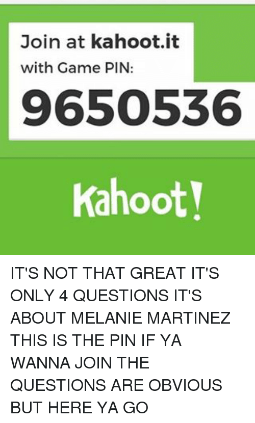 join at kahoot it with game pin 9650536 kahoot  it u0026 39 s not